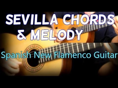 Play Spanish Guitar Chords And Melody Seville Real Guitar Lessons