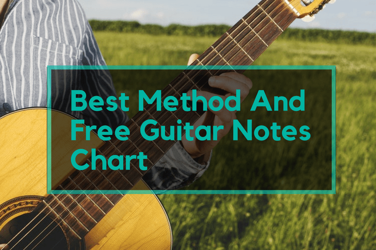 Best Method And Free Guitar Notes Chart