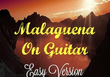How To Play Malagueña On Guitar – Easy Version