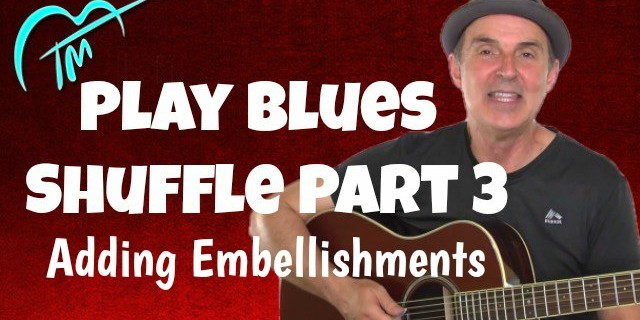 How To Play Blues Shuffle Part 3 –  Add Embellishments