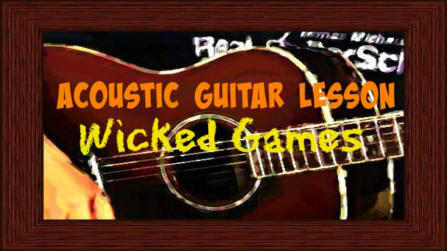 Wicked Games Chris Isaak Acoustic Guitar Lesson