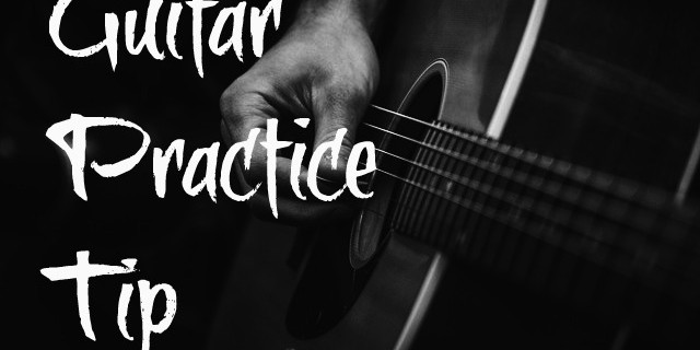 Guitar Practice Tip #3: When to Move On?
