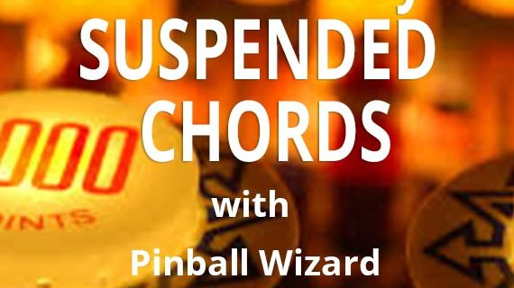 Learn Cool Suspended Chords While Playing Pinball Wizard by The Who