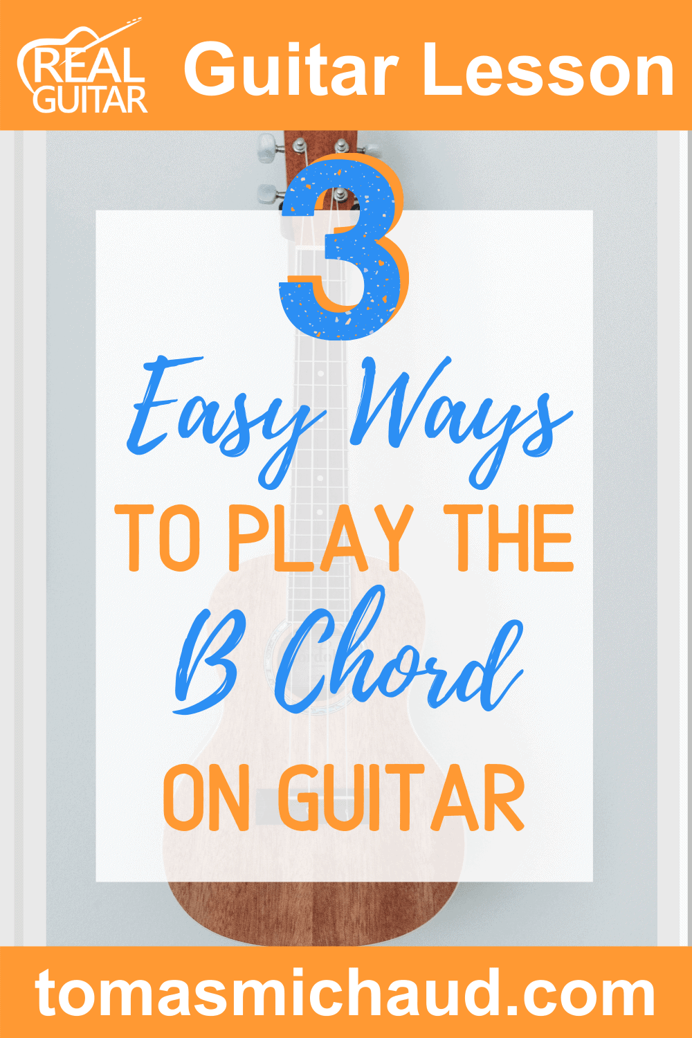 3 Easy Ways to Play the B Chord on Guitar