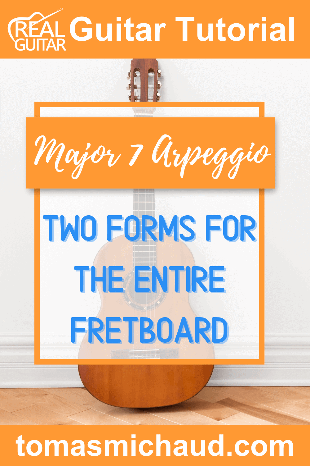 Major 7 Arpeggio: Two Forms For The Entire Fretboard