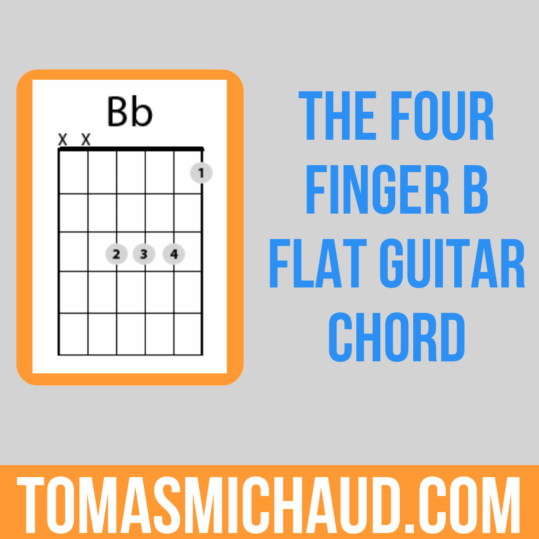 The Four Finger B Flat Guitar Chord