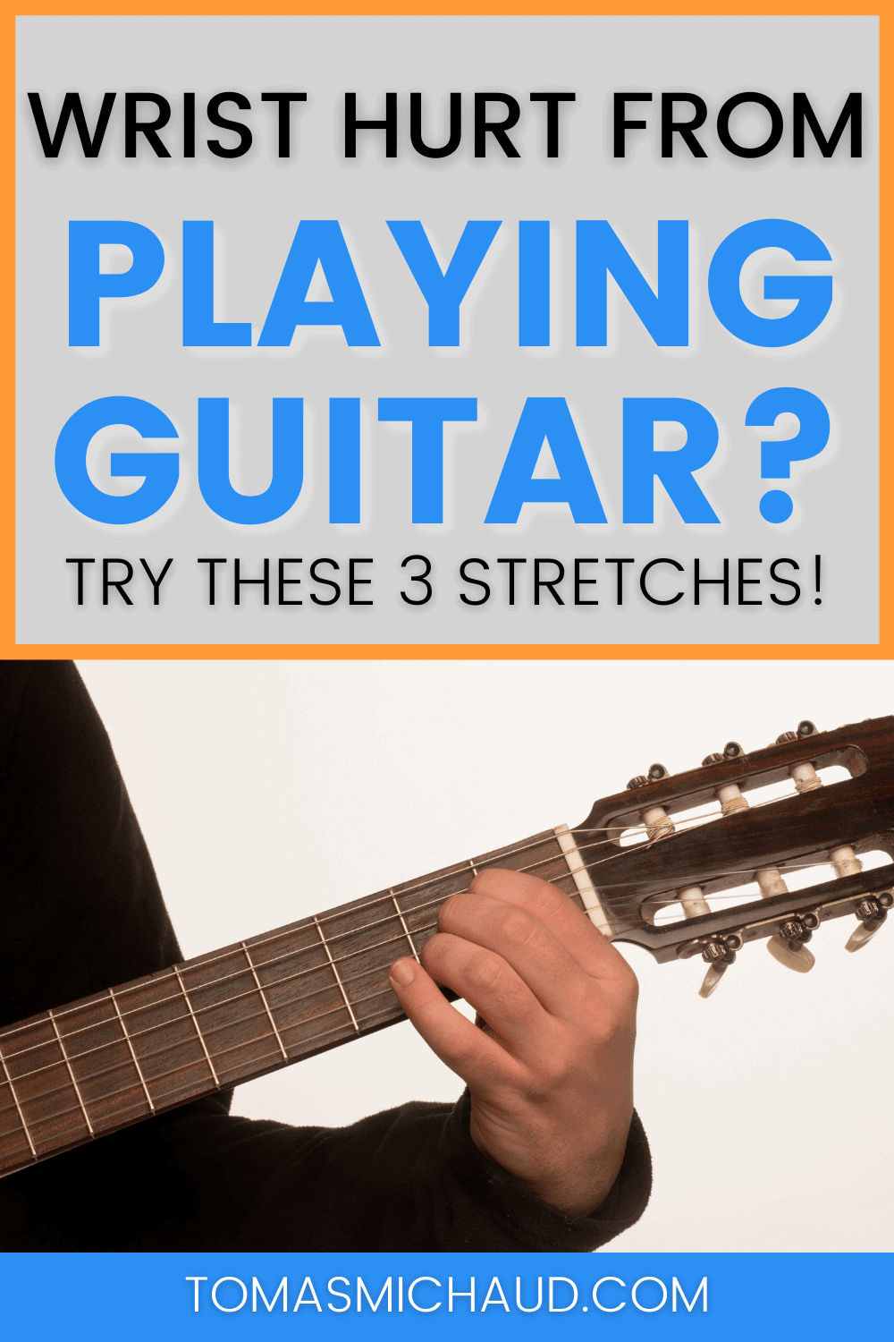 Wrist Hurt From Playing Guitar? Try These 3 Stretches!